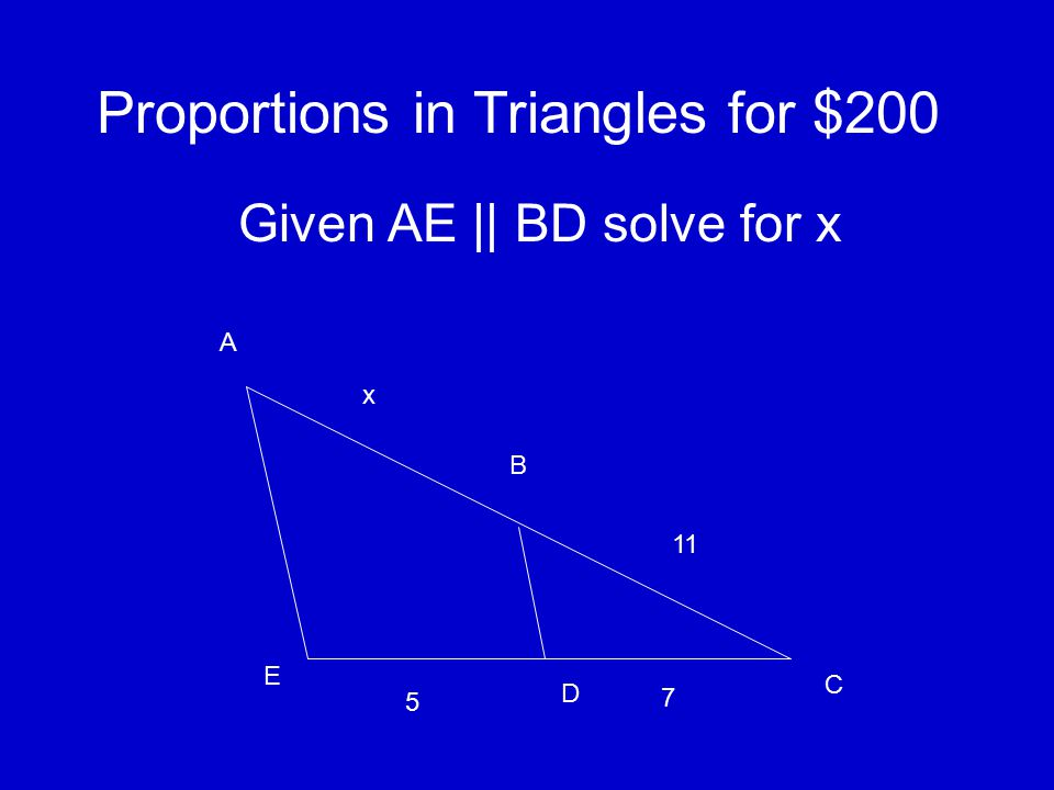 Proportions in Triangles for $100 Use the Side-Splitter Theorem to find x given that PQ || BC. A PQ B C 8 12 x 18