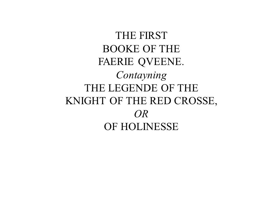 THE FIRST BOOKE OF THE FAERIE QVEENE.