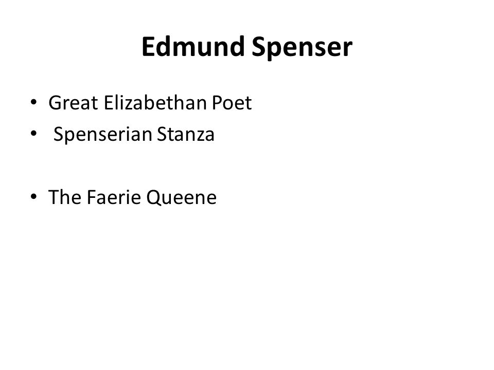 Great Elizabethan Poet Spenserian Stanza The Faerie Queene