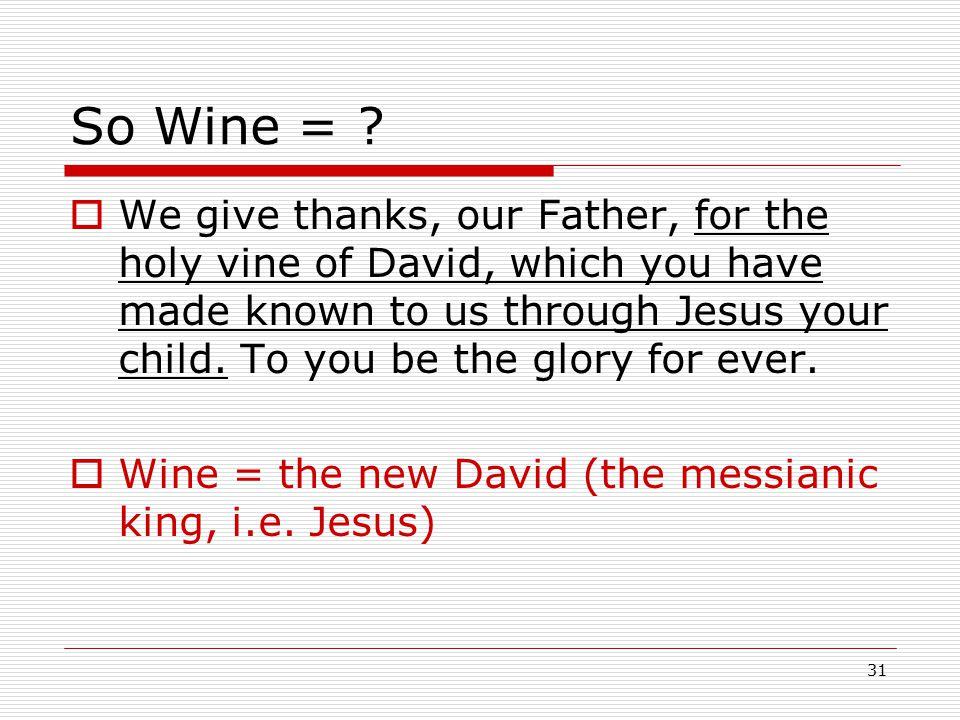 So Wine = .