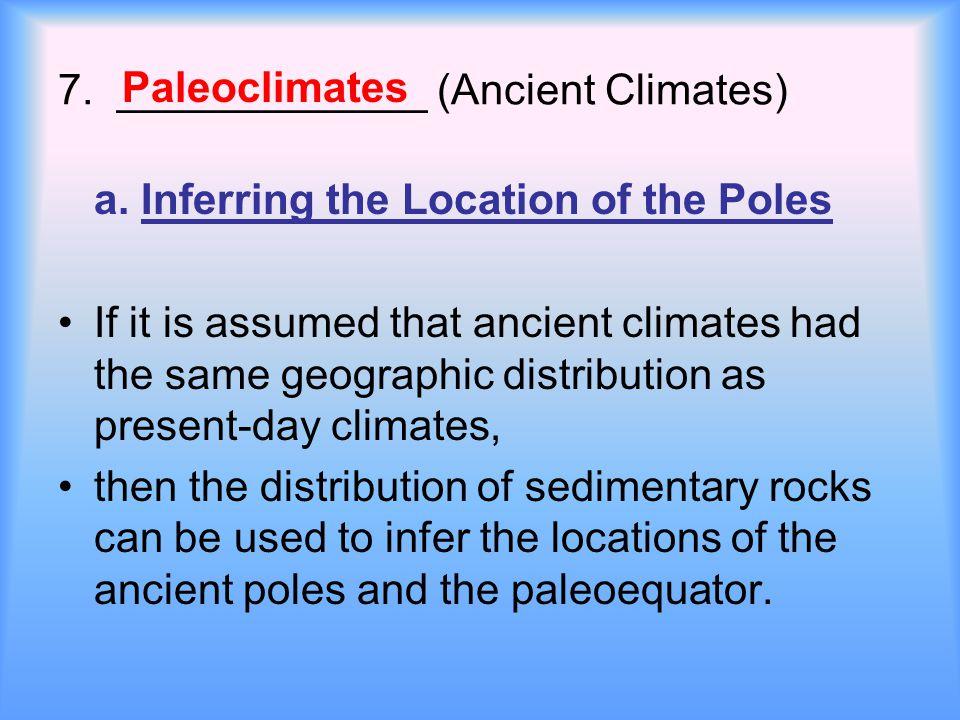 7. _____________ (Ancient Climates) a.