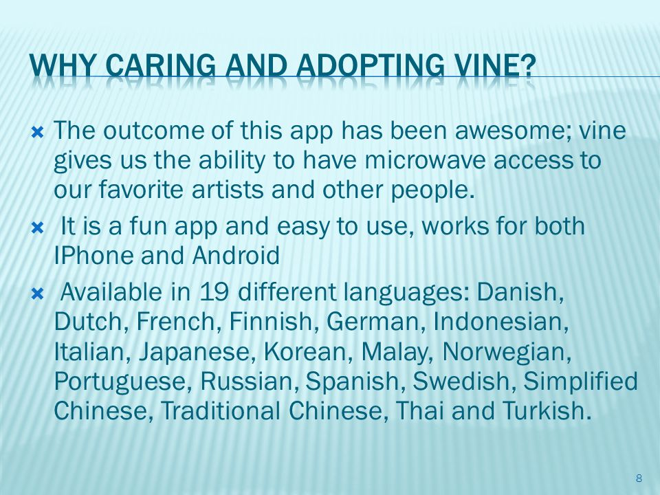  It took only 3 months for Vine to gain one million.