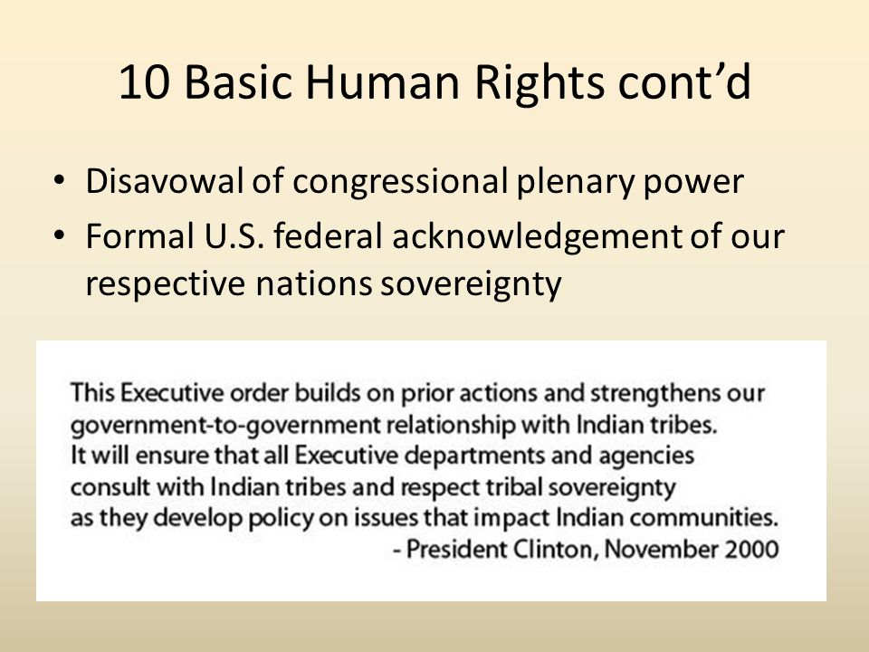 10 Basic Human Rights cont'd Disavowal of congressional plenary power Formal U.S.