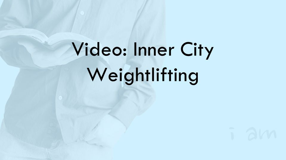 Video: Inner City Weightlifting