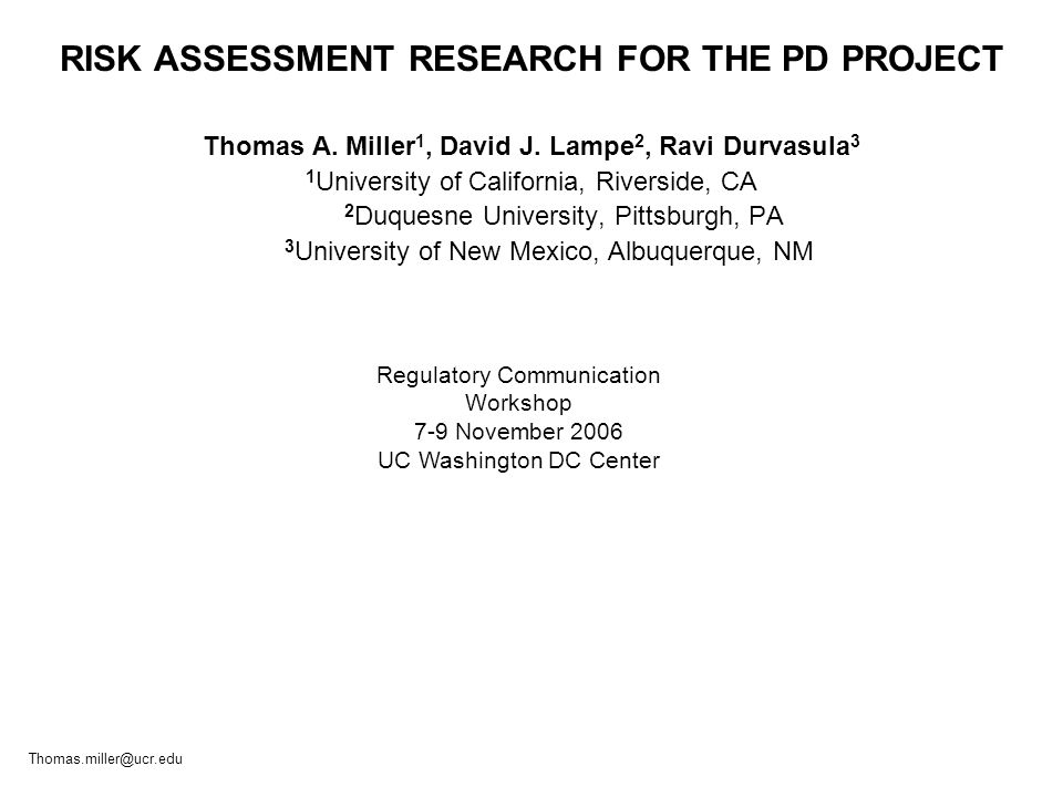 RISK ASSESSMENT RESEARCH FOR THE PD PROJECT Thomas A.