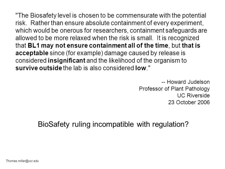 The Biosafety level is chosen to be commensurate with the potential risk.
