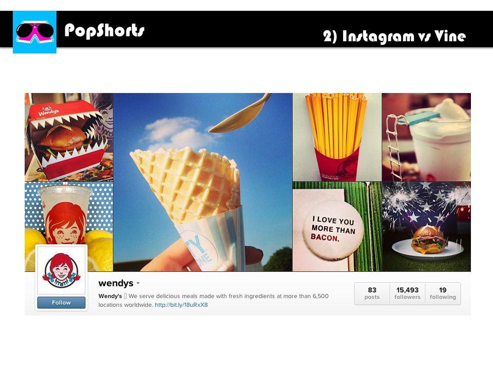 PopShorts 2) Instagram vs Vine