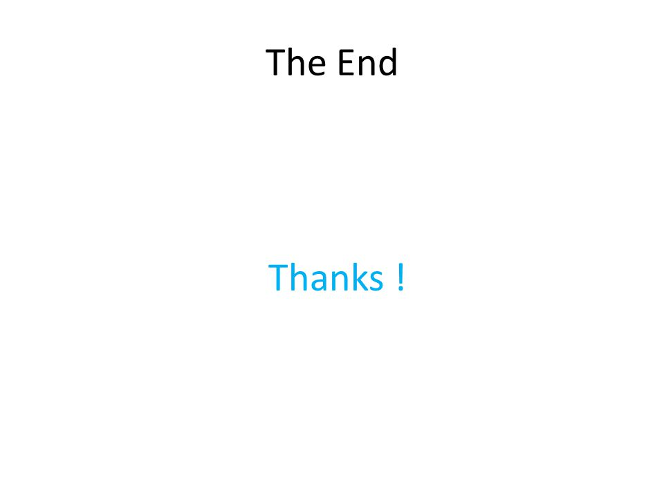 The End Thanks !