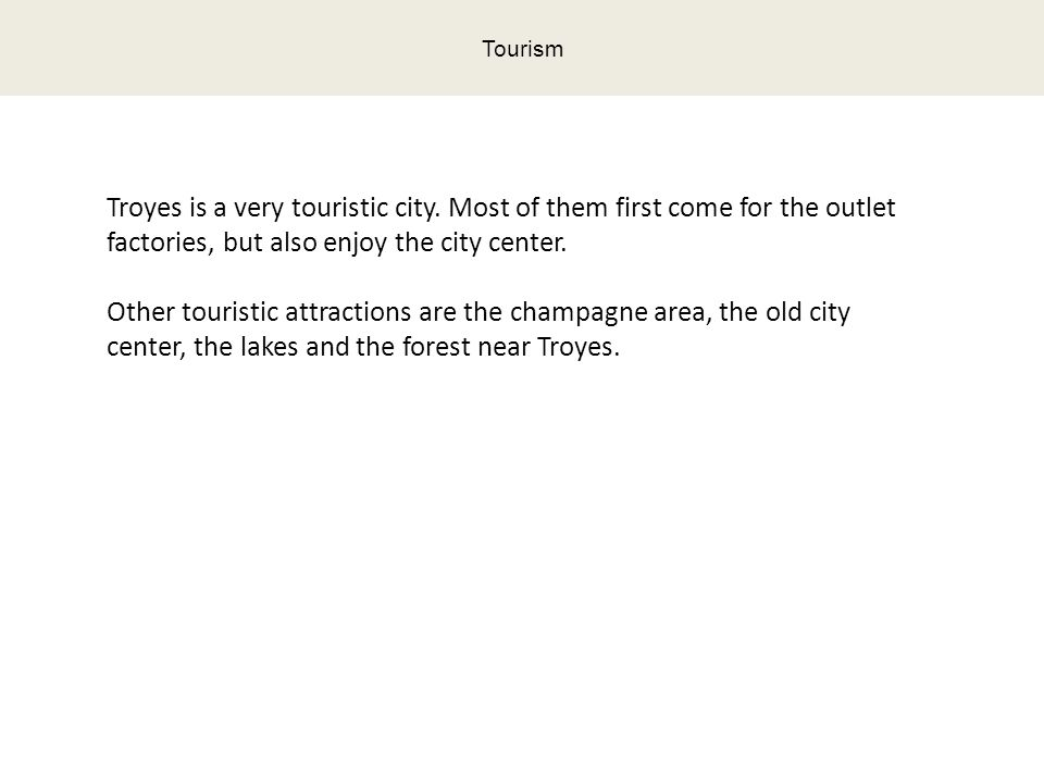 Troyes is a very touristic city.
