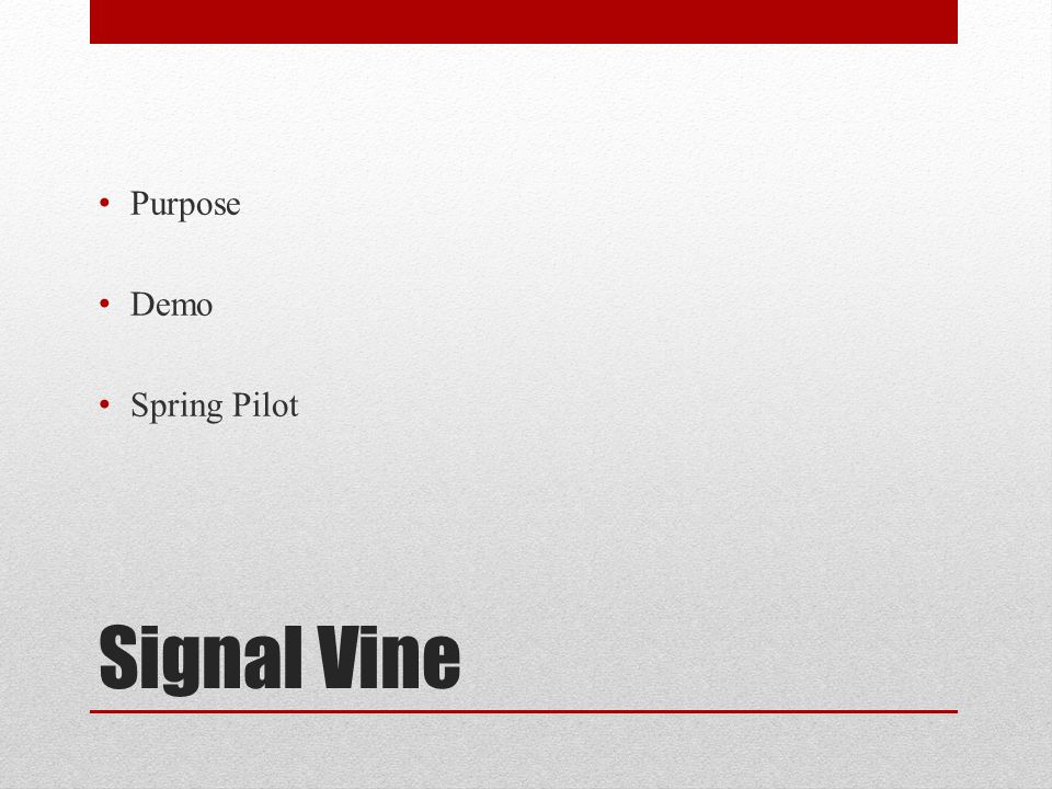 Signal Vine Purpose Demo Spring Pilot