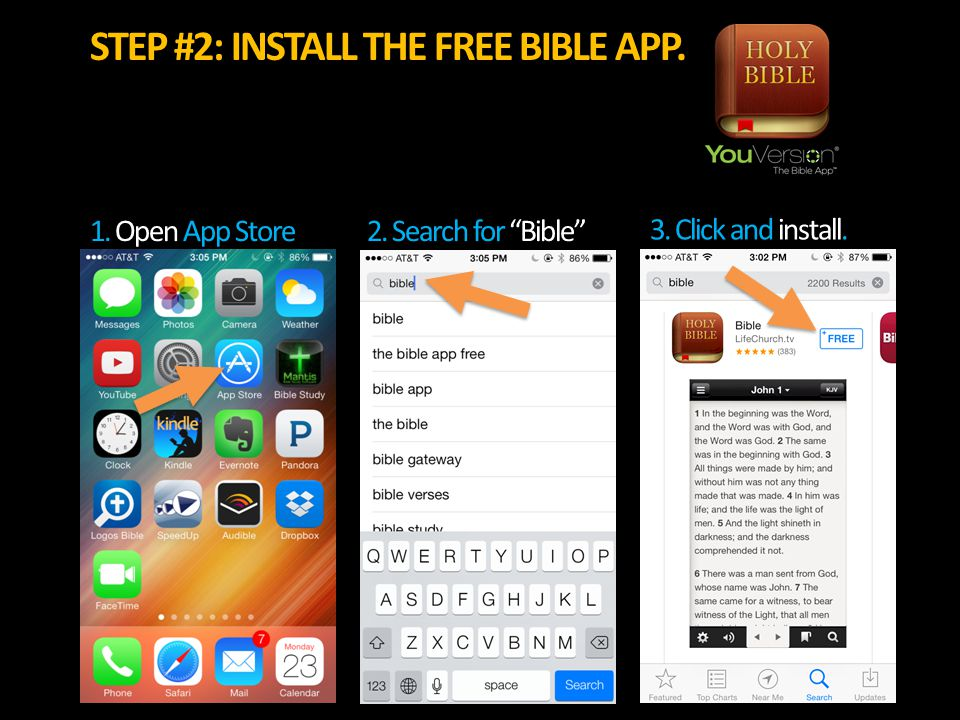 """STEP #2: INSTALL THE FREE BIBLE APP. 1. Open App Store2. Search for """"Bible"""" 3. Click and install."""