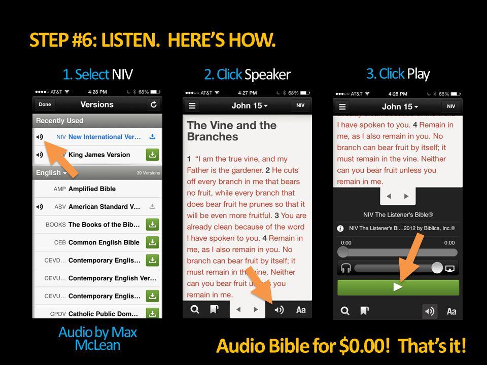 STEP #6: LISTEN. HERE'S HOW. 1. Select NIV2. Click Speaker 3.