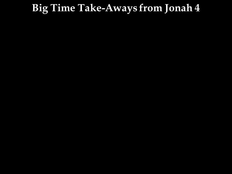 Big Time Take-Aways from Jonah 4