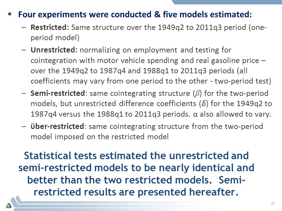 Statistical tests estimated the unrestricted and semi-restricted models to be nearly identical and better than the two restricted models.