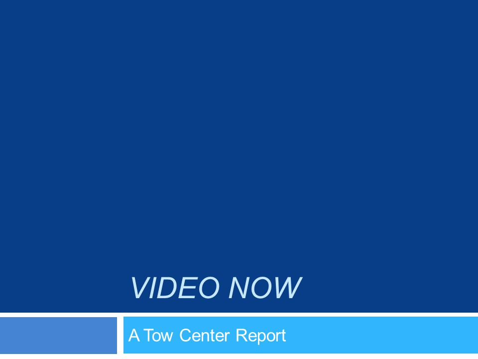 VIDEO NOW A Tow Center Report