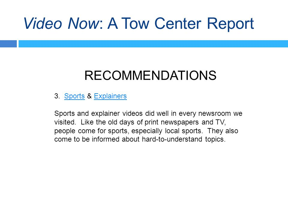 Video Now: A Tow Center Report RECOMMENDATIONS 3.