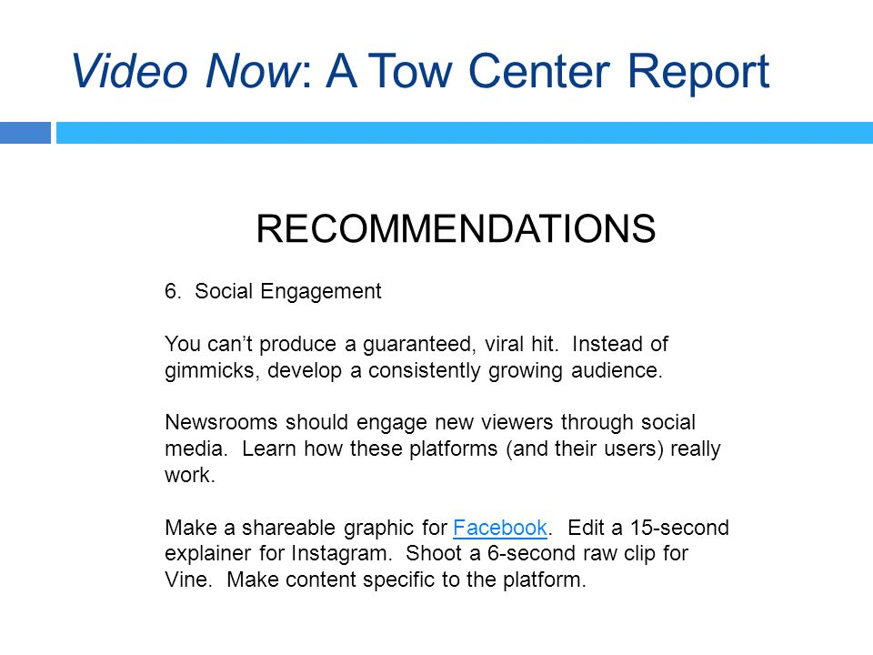 Video Now: A Tow Center Report RECOMMENDATIONS 6.