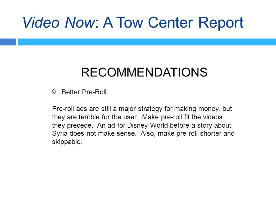 Video Now: A Tow Center Report RECOMMENDATIONS 9.
