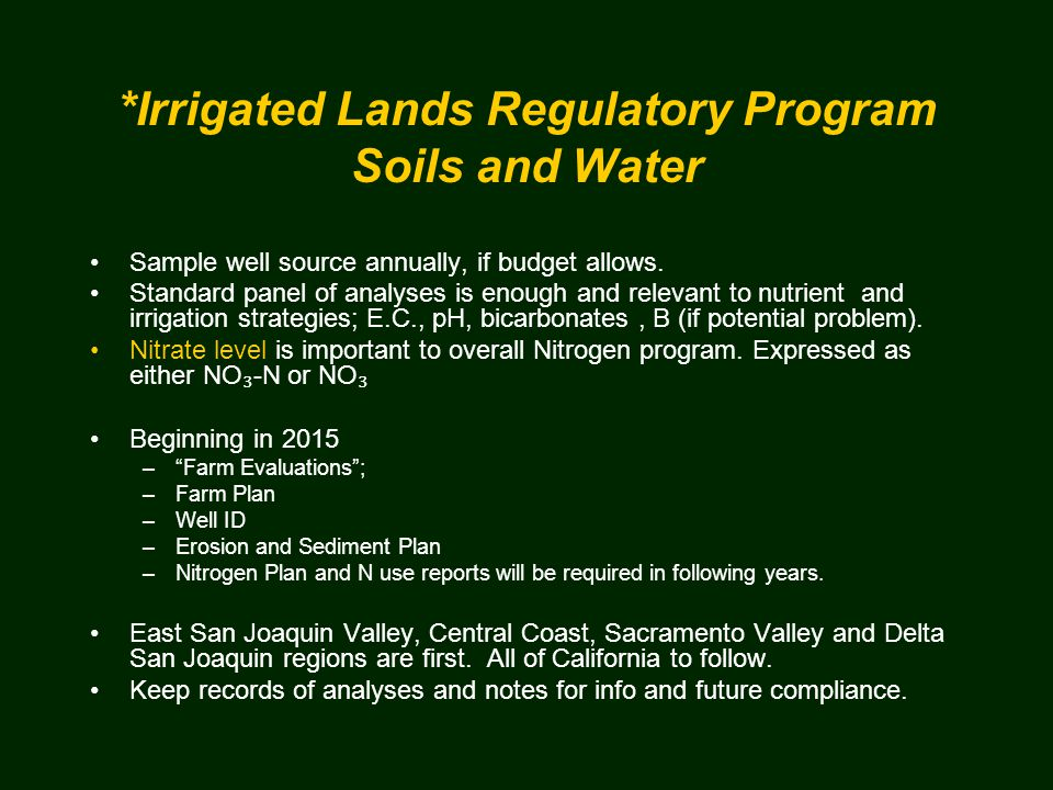 *Irrigated Lands Regulatory Program Soils and Water Sample well source annually, if budget allows.