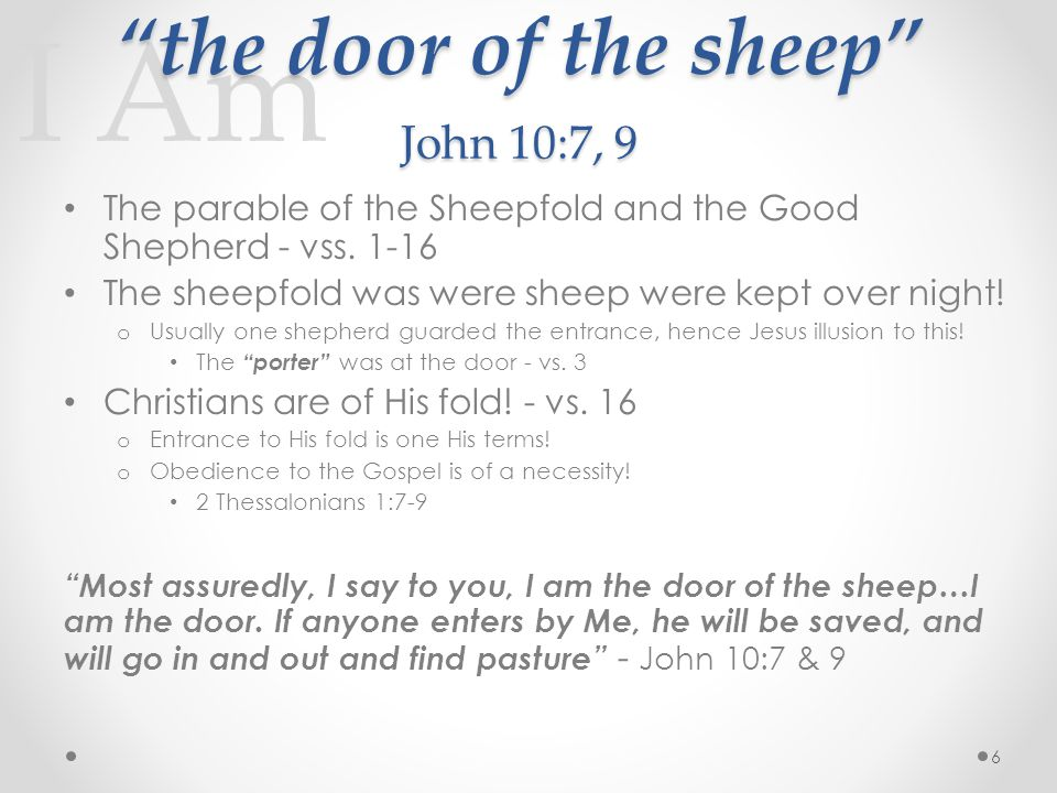 The parable of the Sheepfold and the Good Shepherd - vss.