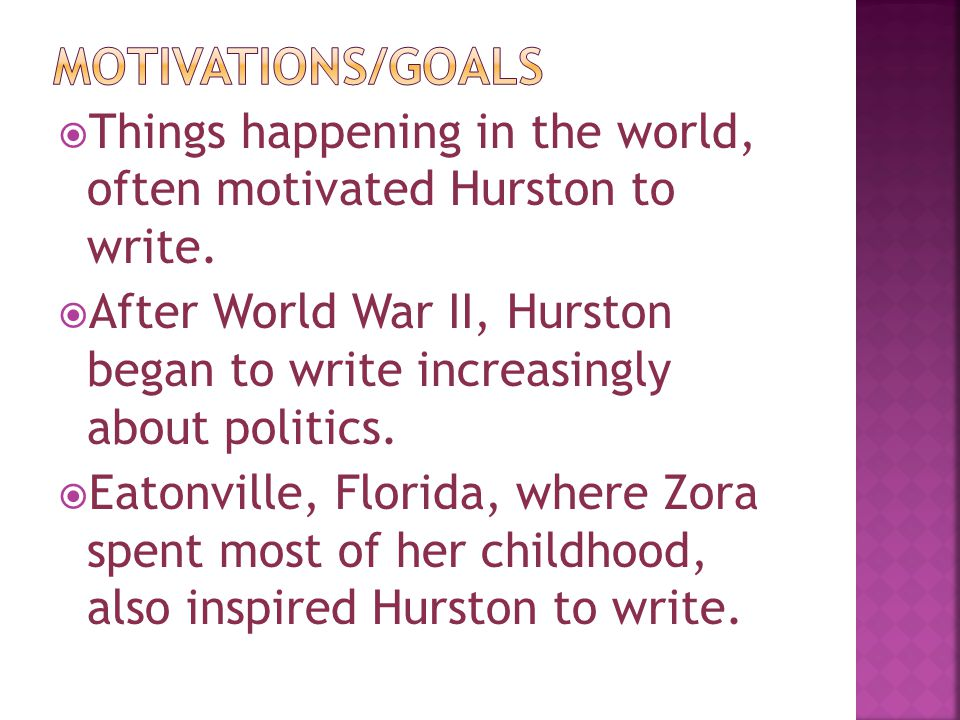  Things happening in the world, often motivated Hurston to write.