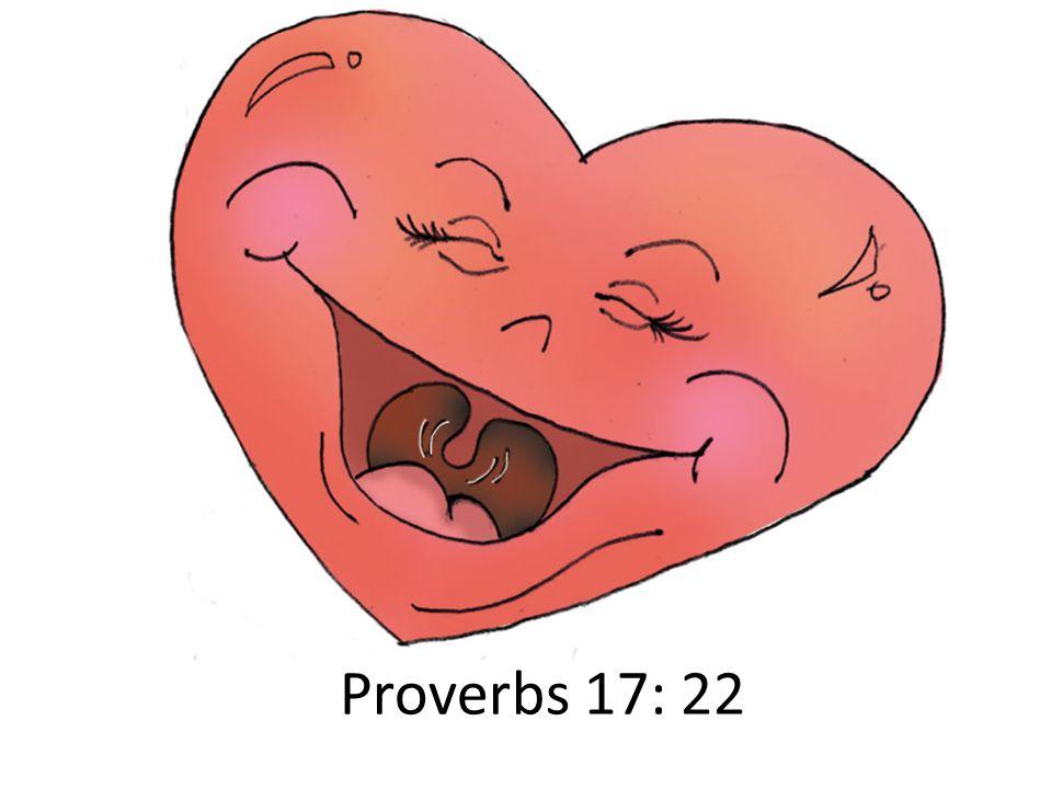 Proverbs 17: 22