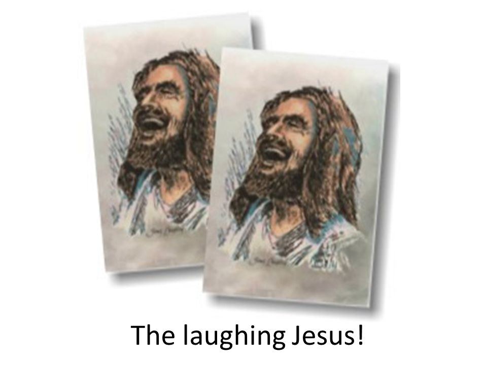 The laughing Jesus!