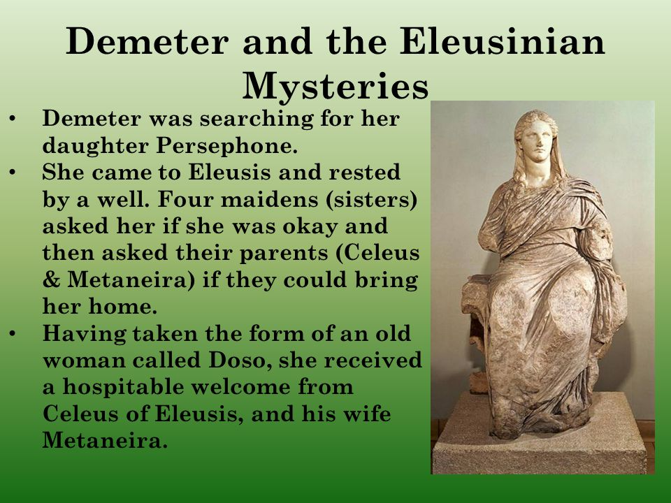 Demeter was searching for her daughter Persephone.