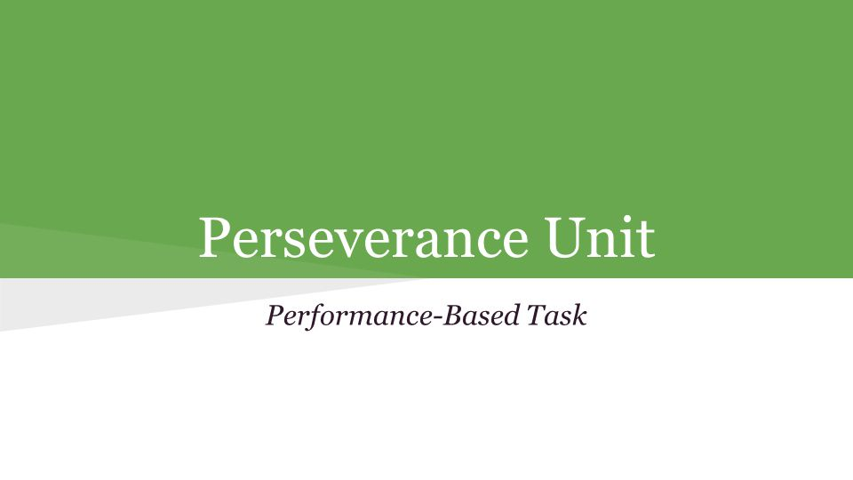 Perseverance Unit Performance-Based Task