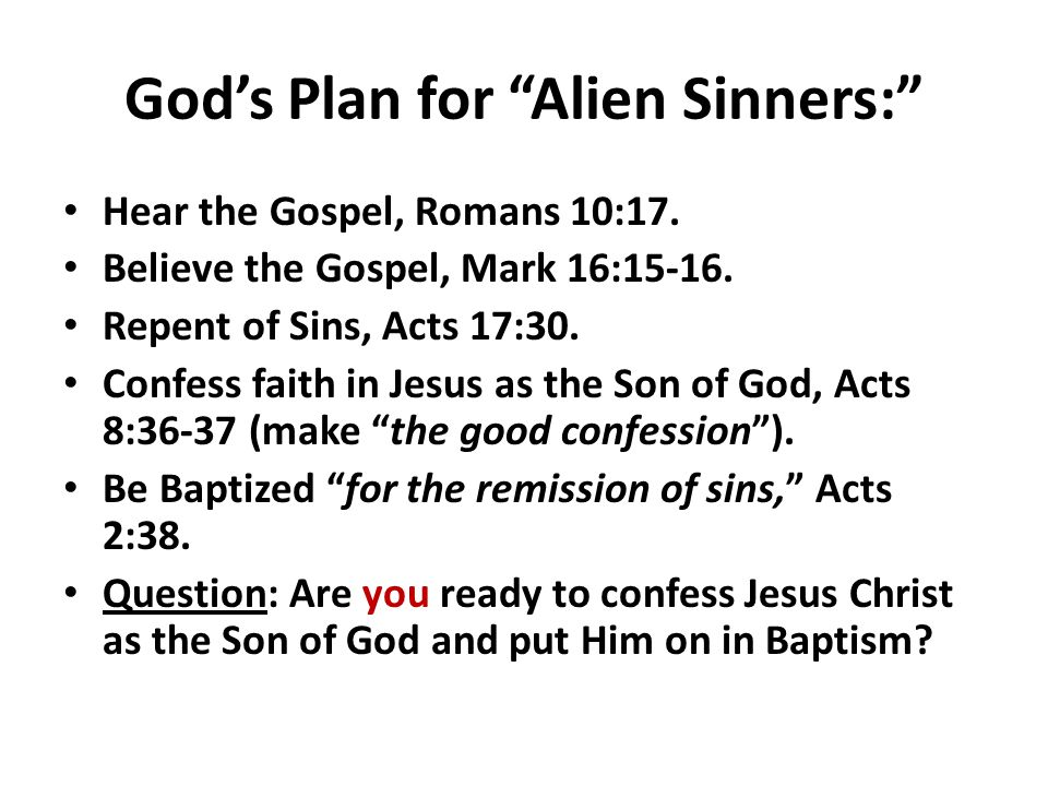 God's Plan for Alien Sinners: Hear the Gospel, Romans 10:17.