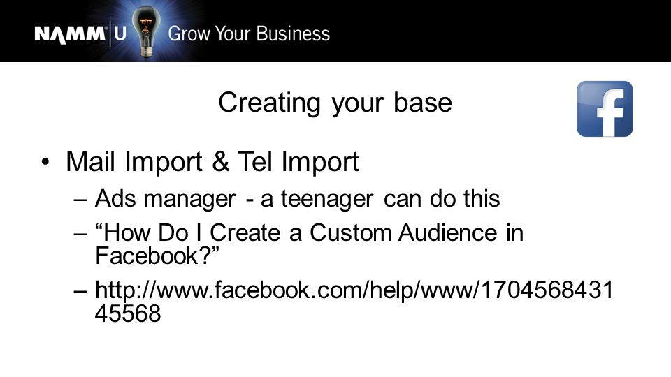Creating your base Mail Import –9,000 Database –6,500 overlap with Facebook –5,400 not already liked