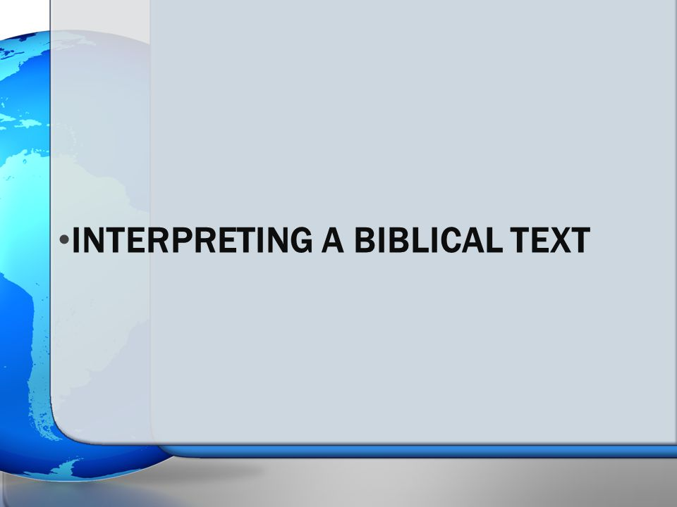 INTERPRETING A BIBLICAL TEXT