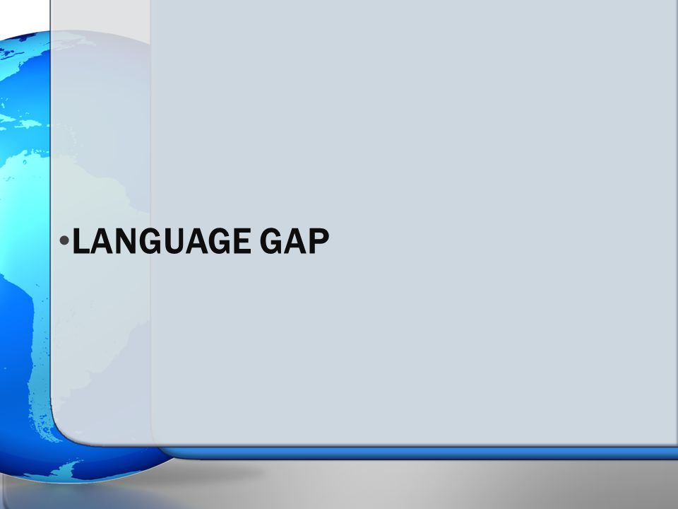 LANGUAGE GAP