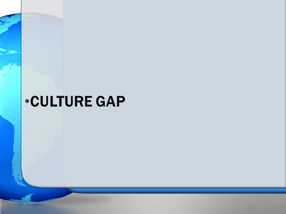 CULTURE GAP