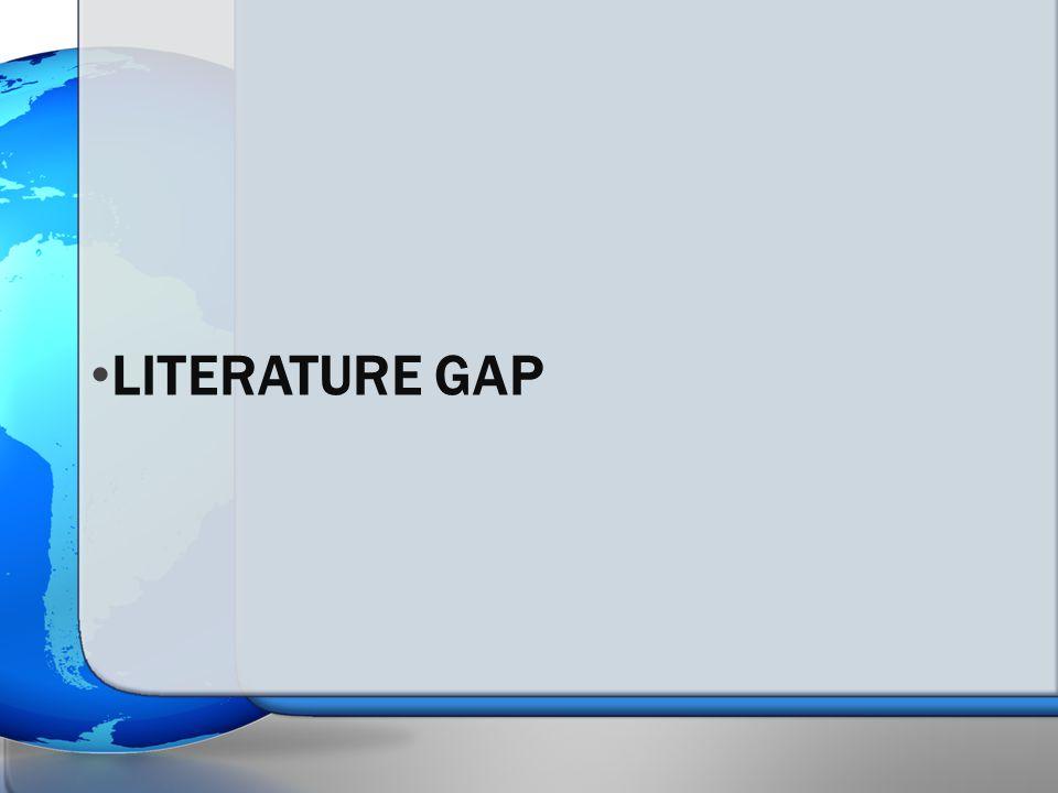 LITERATURE GAP