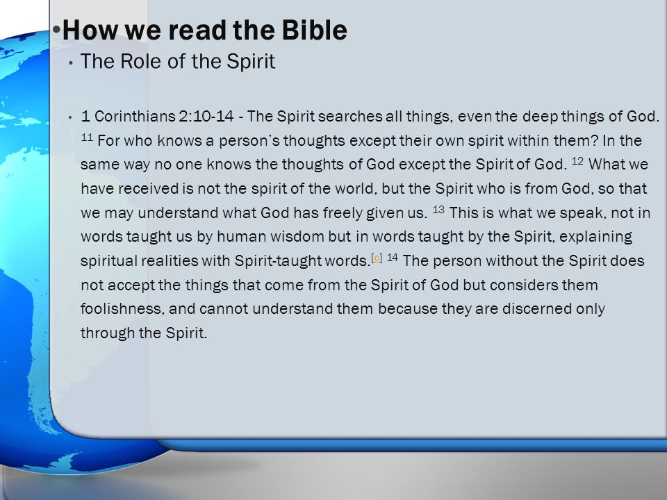 1 Corinthians 2:10-14 - The Spirit searches all things, even the deep things of God.