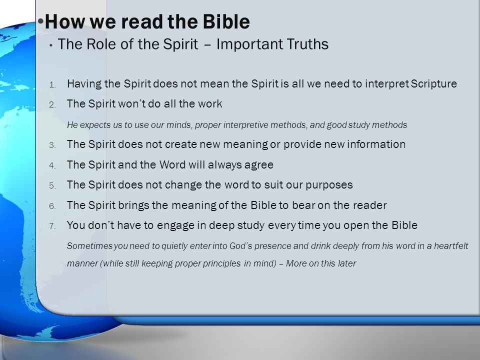 1. Having the Spirit does not mean the Spirit is all we need to interpret Scripture 2.