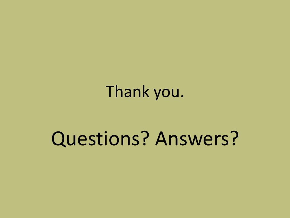 Thank you. Questions Answers