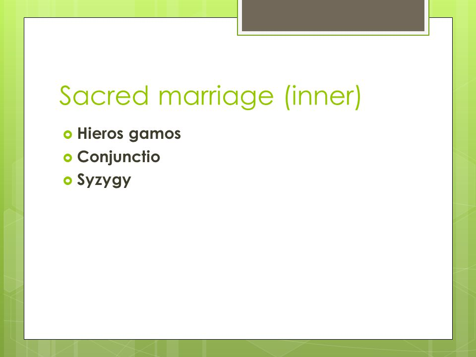 Sacred marriage (inner)  Hieros gamos  Conjunctio  Syzygy