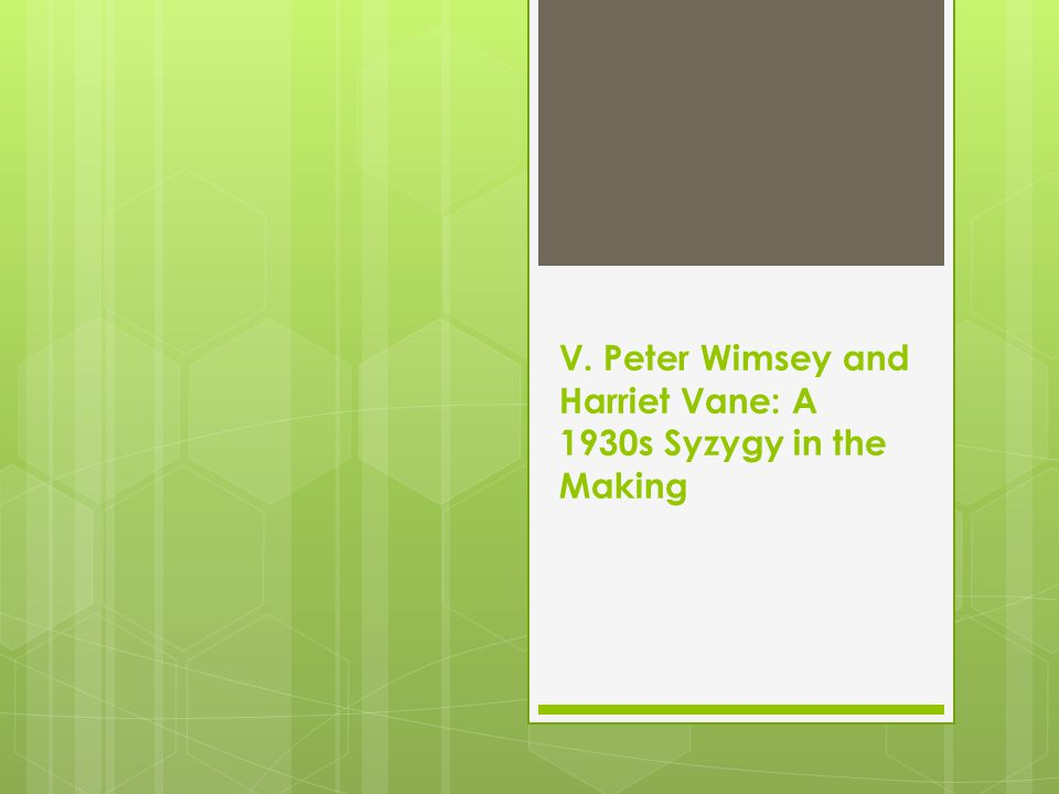 V. Peter Wimsey and Harriet Vane: A 1930s Syzygy in the Making