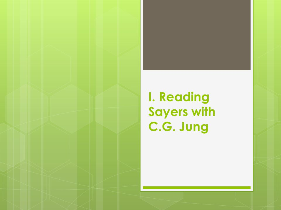 I. Reading Sayers with C.G. Jung