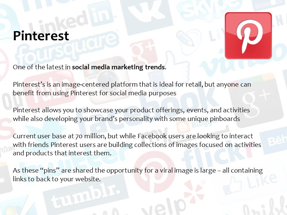 Pinterest One of the latest in social media marketing trends.