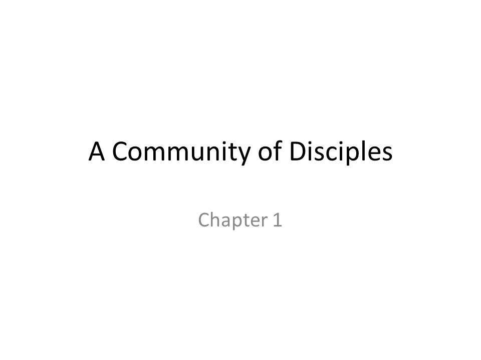 A Community of Disciples Chapter 1