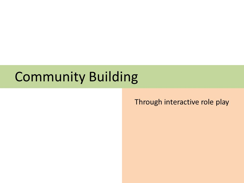 Community Building Through interactive role play