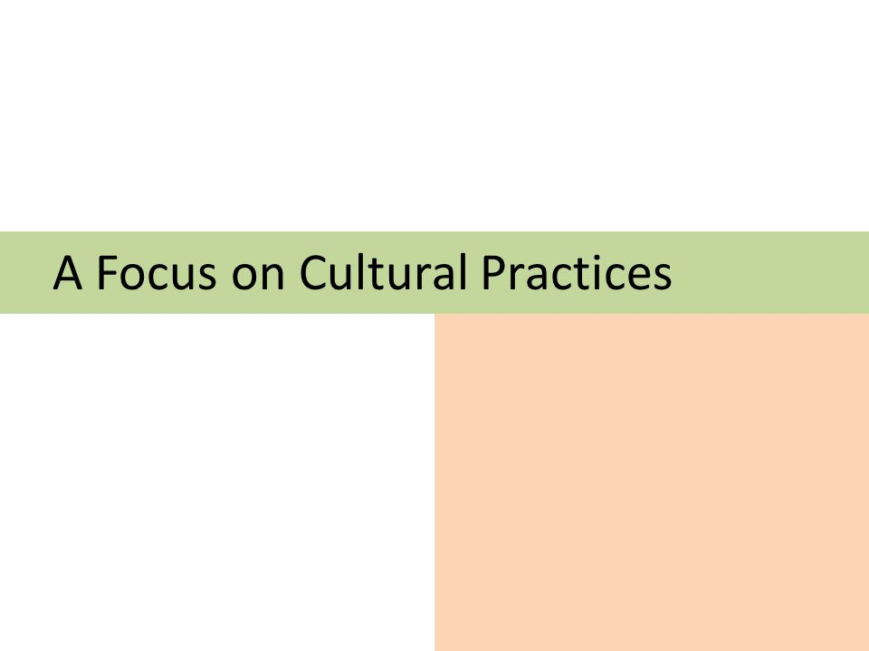 A Focus on Cultural Practices