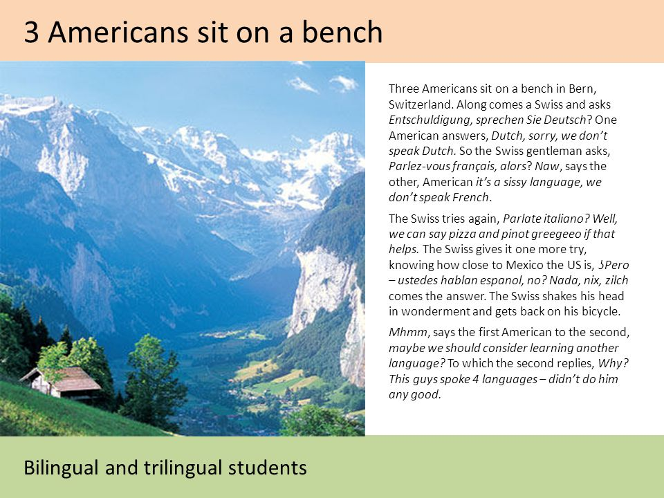3 Americans sit on a bench Bilingual and trilingual students Three Americans sit on a bench in Bern, Switzerland.