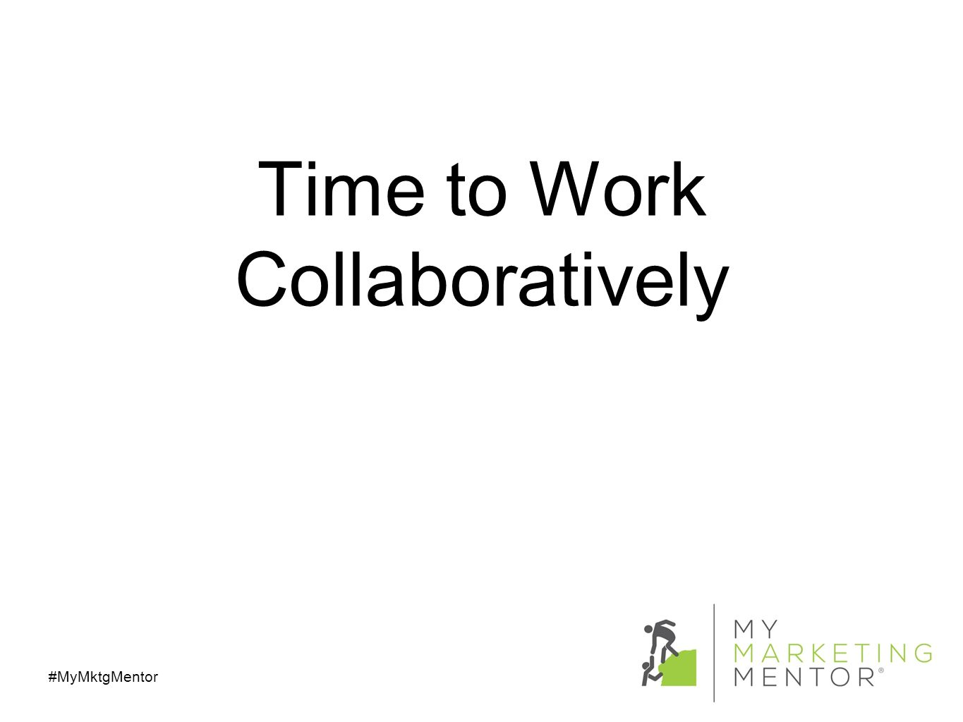 Time to Work Collaboratively #MyMktgMentor