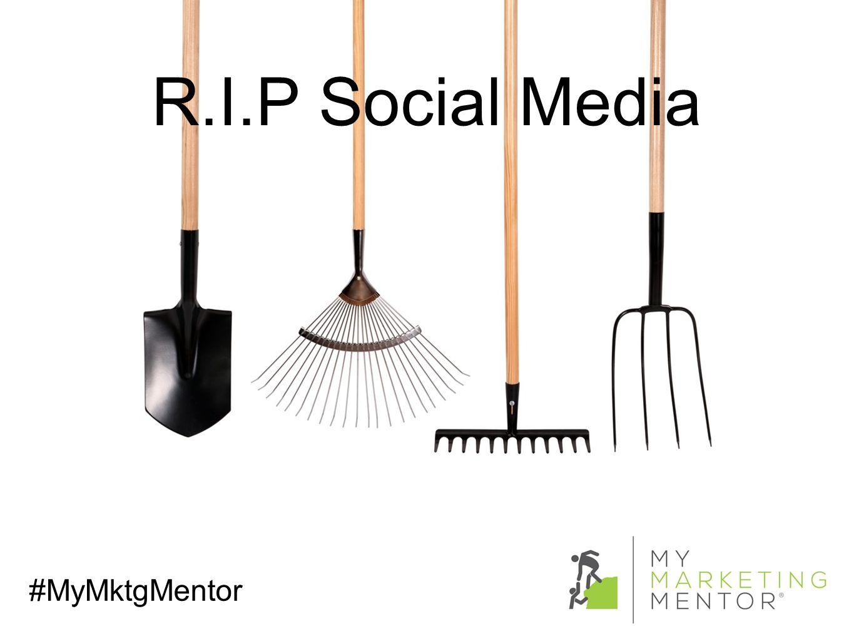 R.I.P Social Media #MyMktgMentor