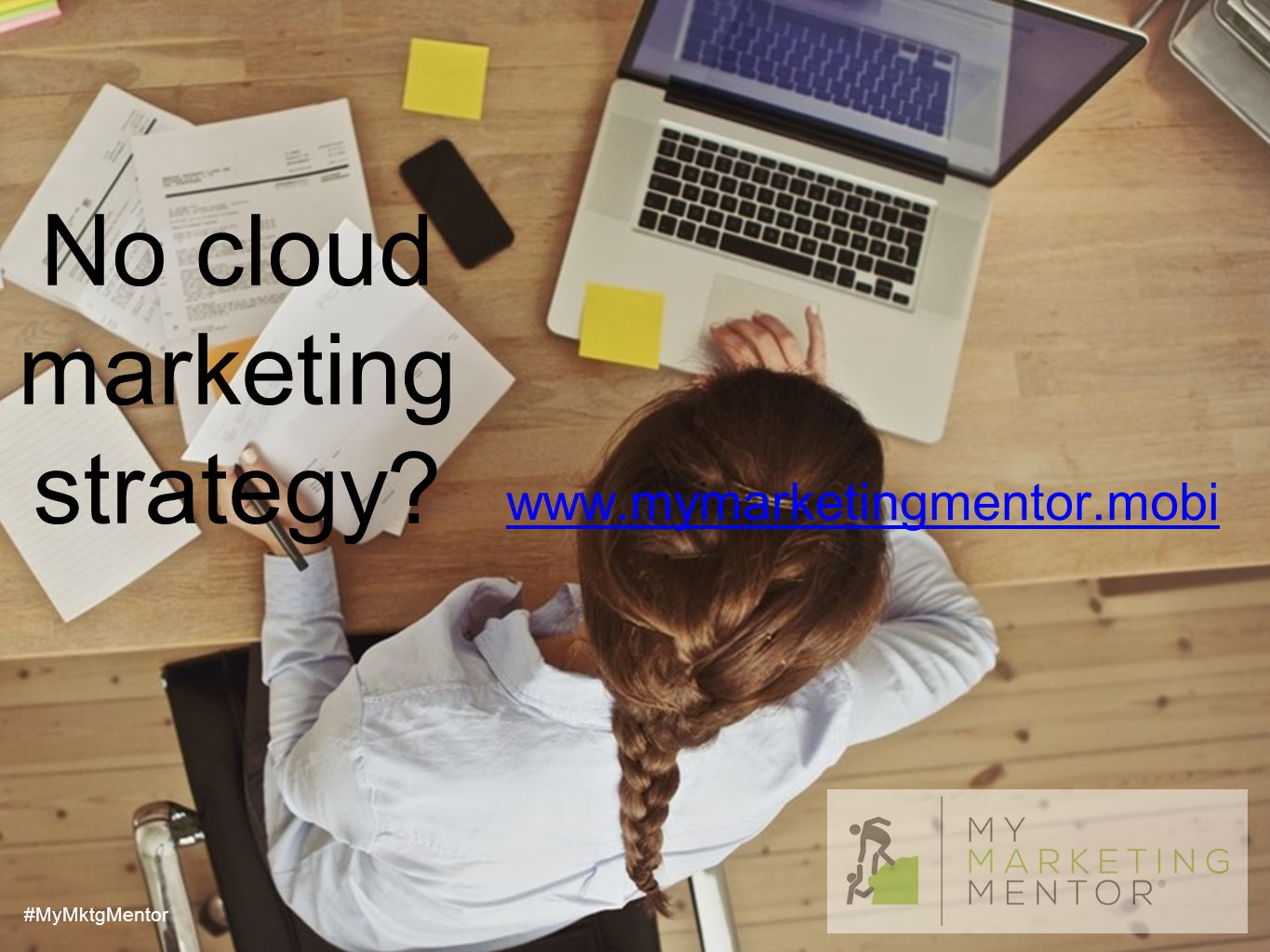 No cloud marketing strategy #MyMktgMentor www.mymarketingmentor.mobi
