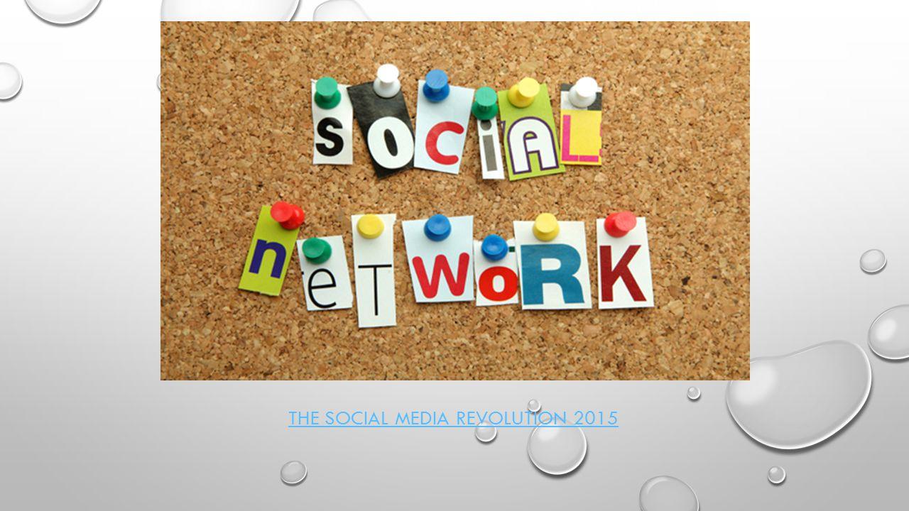 THE SOCIAL MEDIA REVOLUTION 2015